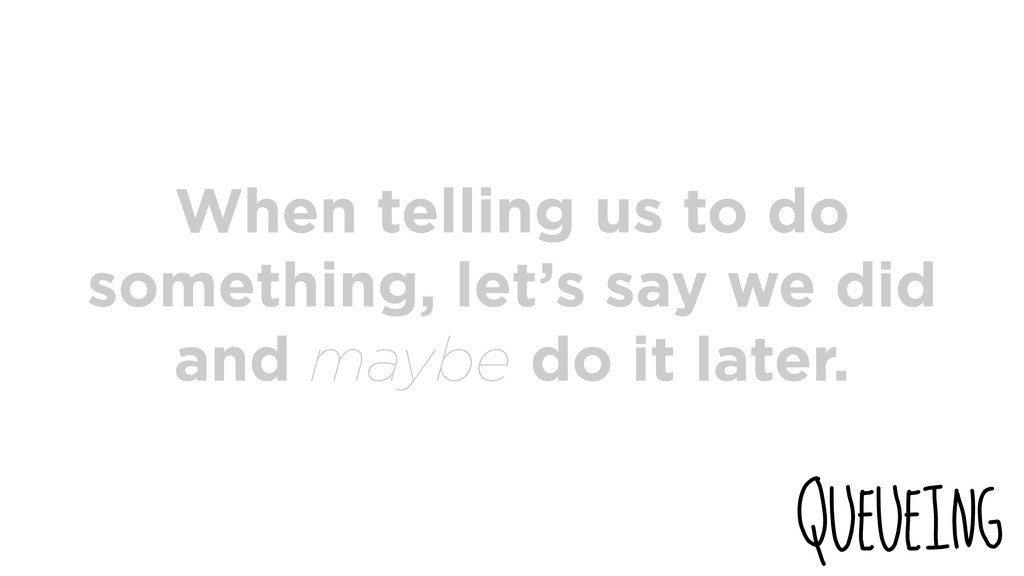 When telling us to do something, let's say we d...