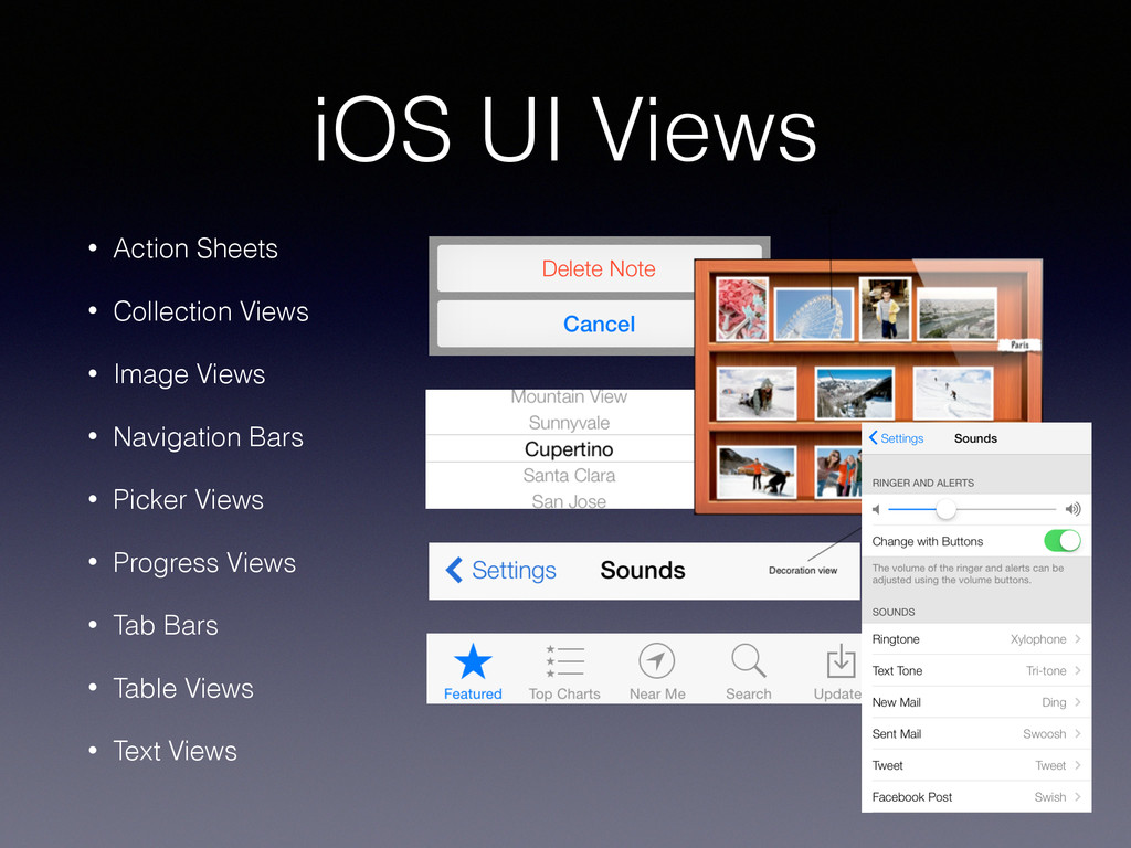 iOS UI Views • Action Sheets • Collection Views...