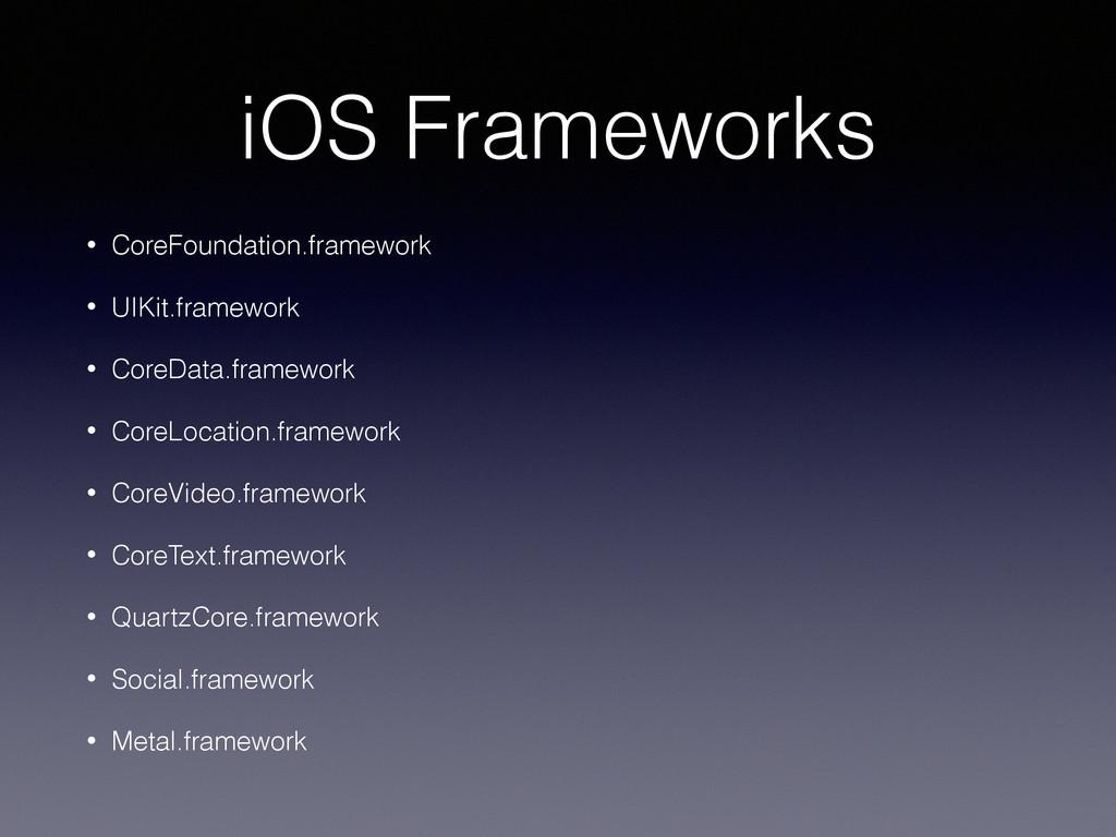 iOS Frameworks • CoreFoundation.framework • UIK...