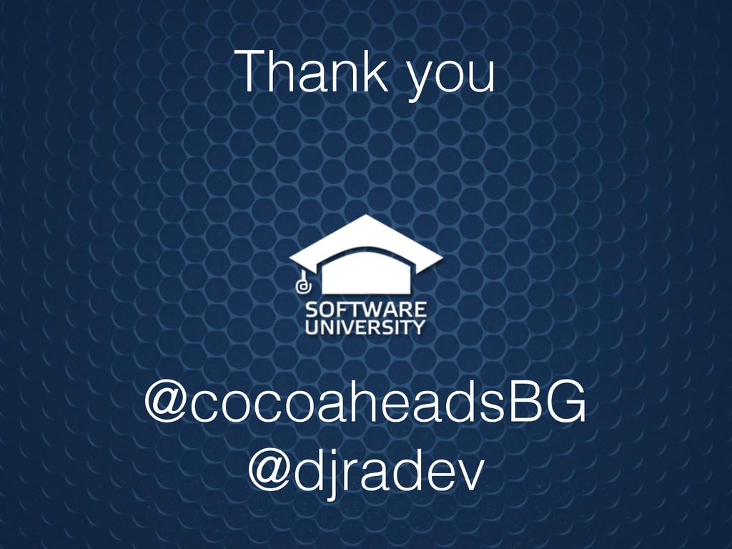 @cocoaheadsBG @djradev Thank you