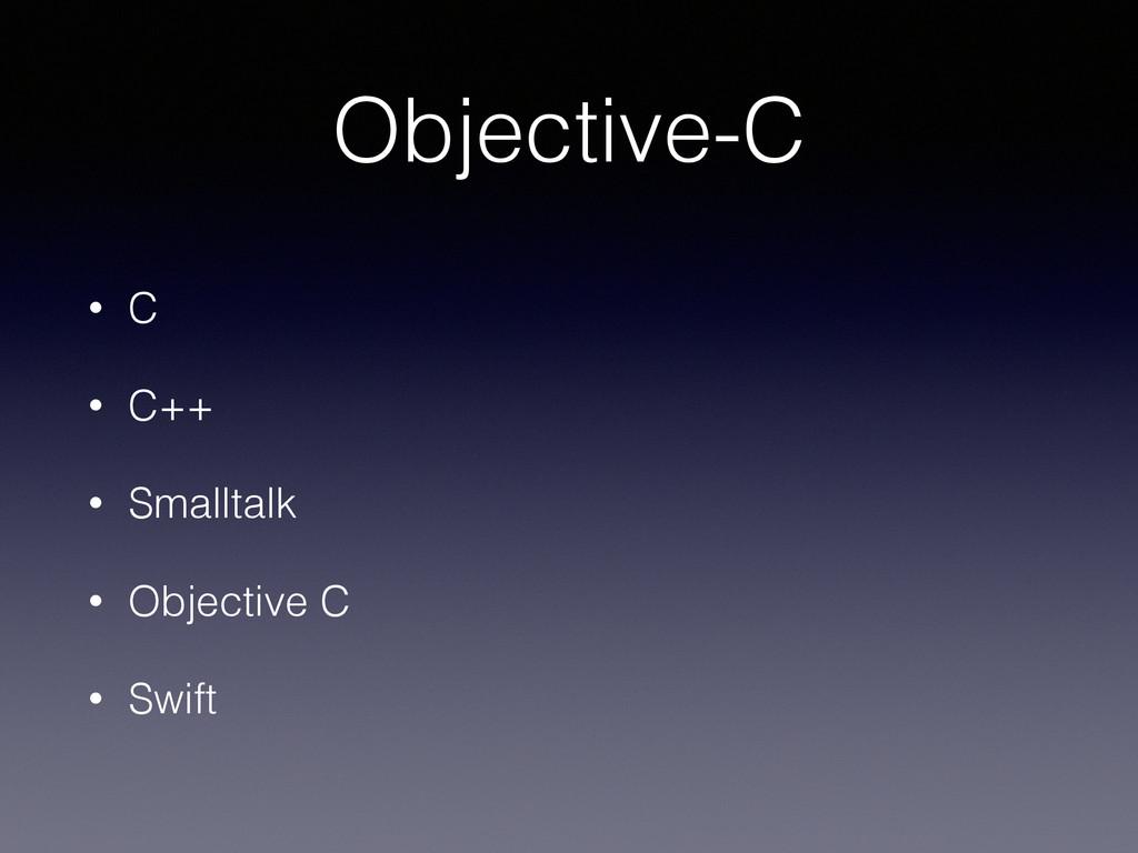 Objective-C • C • C++ • Smalltalk • Objective C...