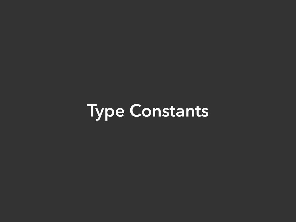 Type Constants