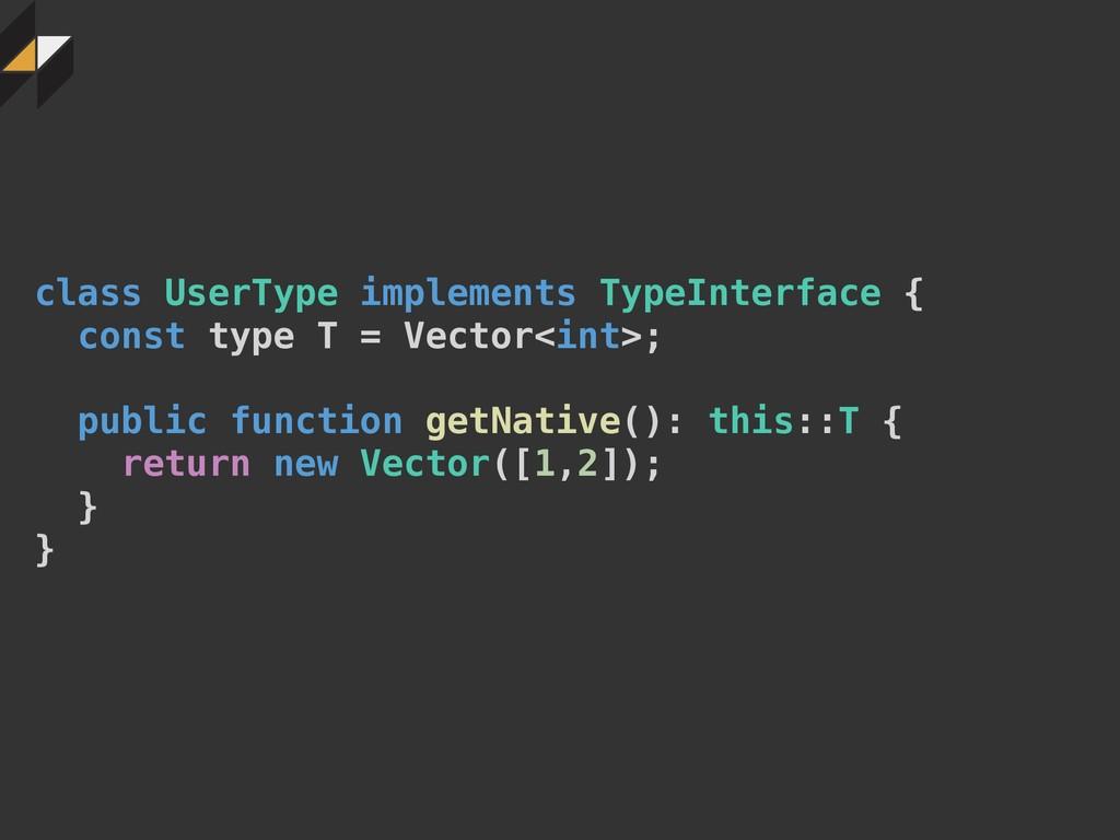 class UserType implements TypeInterface { const...