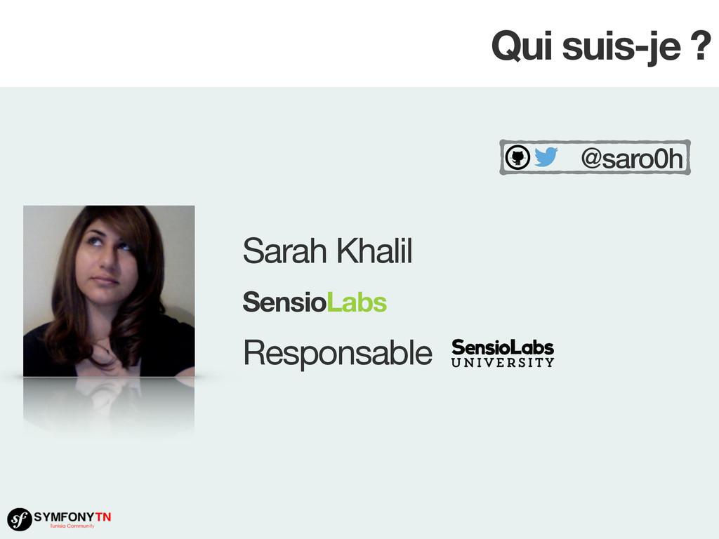 Sarah Khalil  Responsable @saro0h SensioLabs Qu...