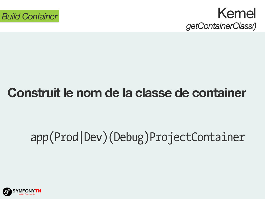 Kernel getContainerClass() Build Container Cons...