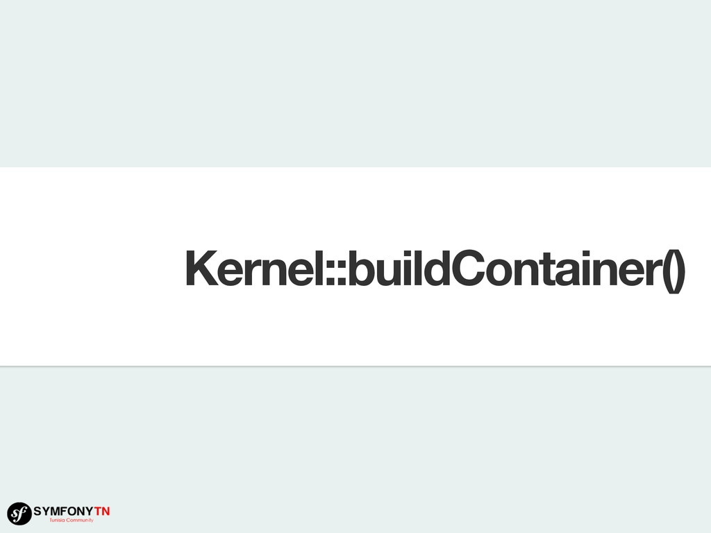 Kernel::buildContainer()