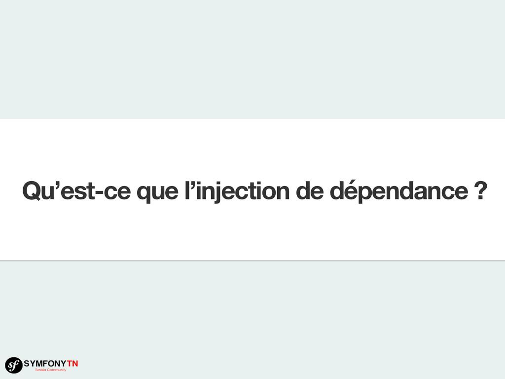 Qu'est-ce que l'injection de dépendance ?