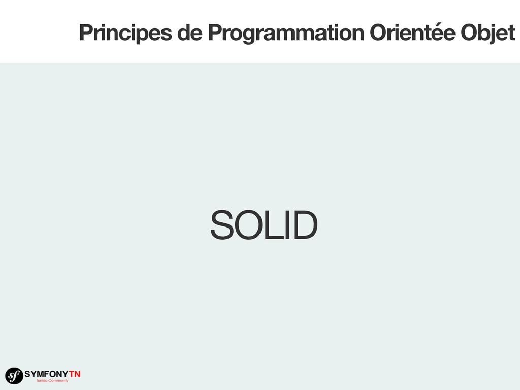 Principes de Programmation Orientée Objet SOLID