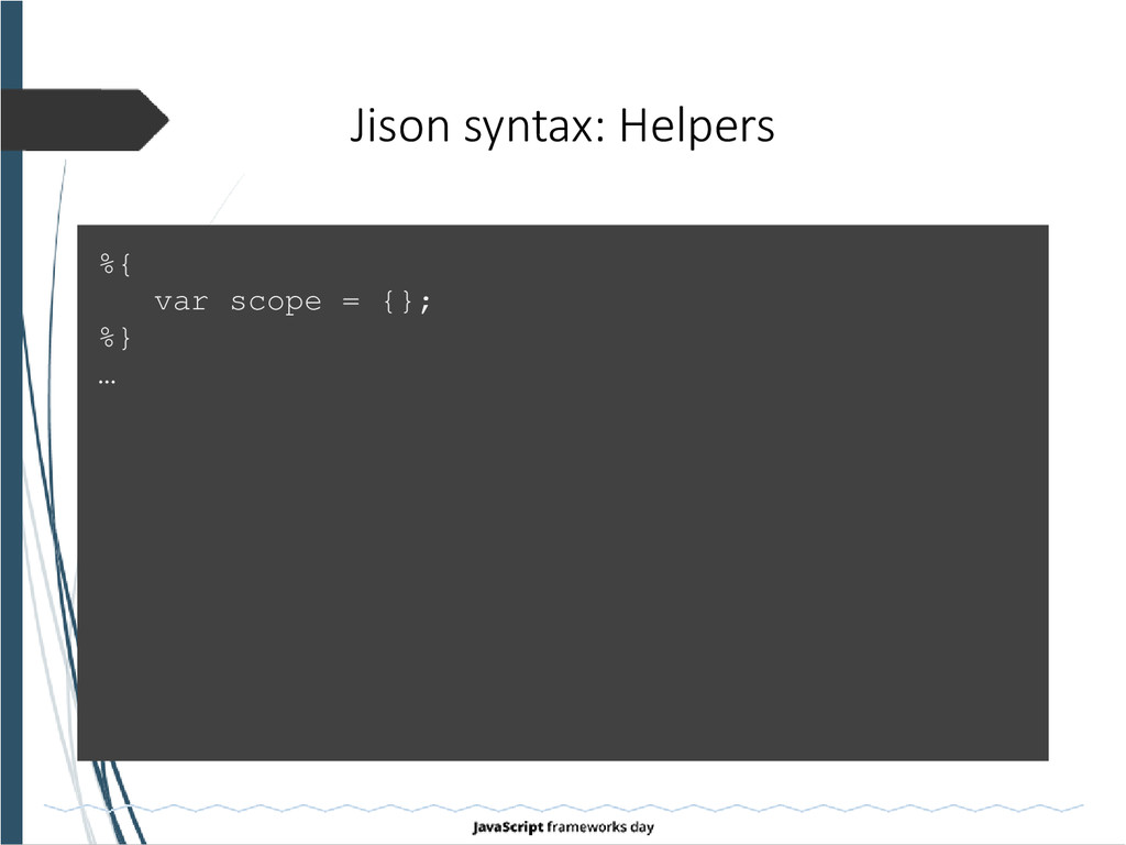 Jison syntax: Helpers %{ var scope = {}; %} …