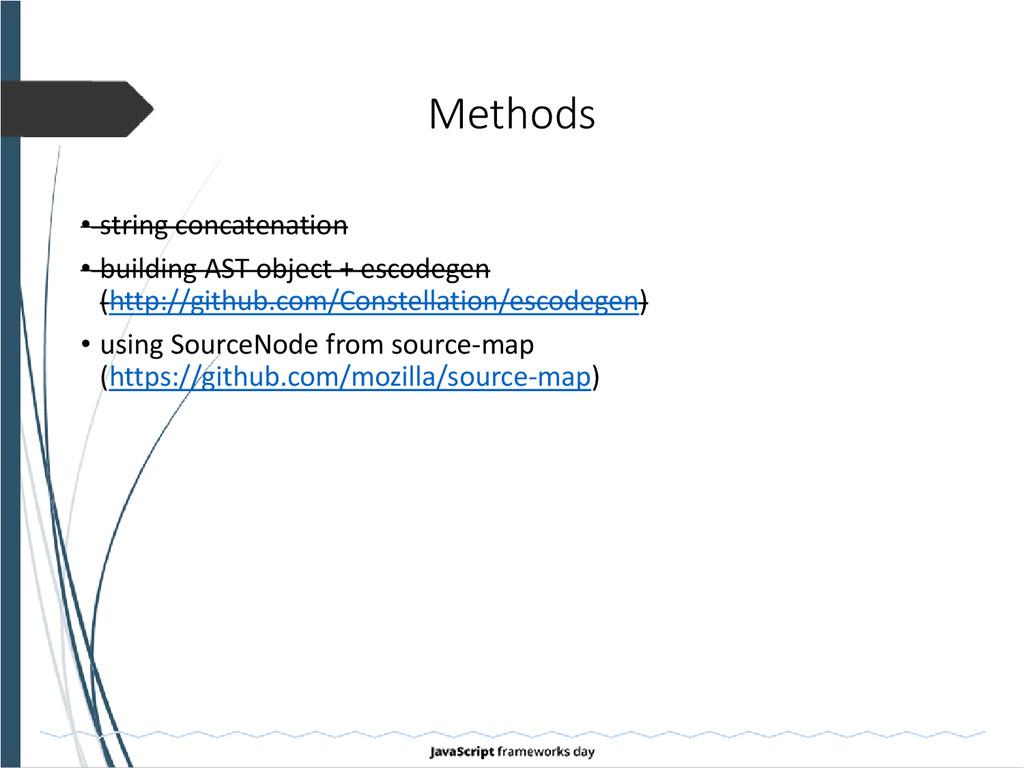 Methods • string concatenation • building AST o...