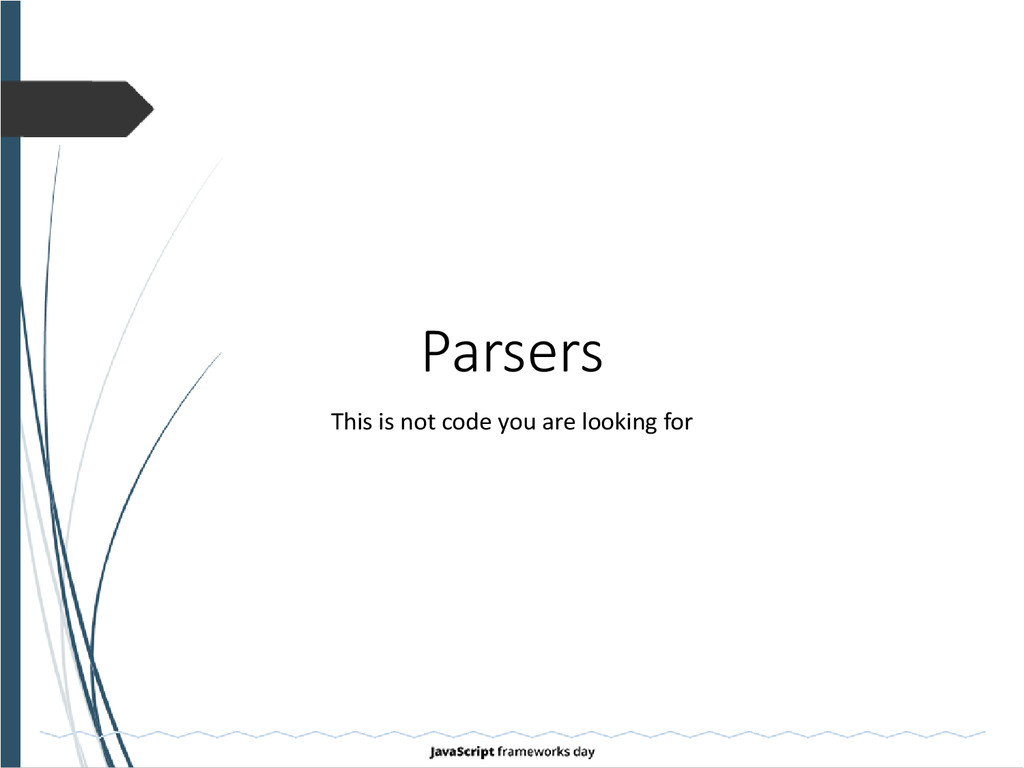 Parsers This is not code you are looking for