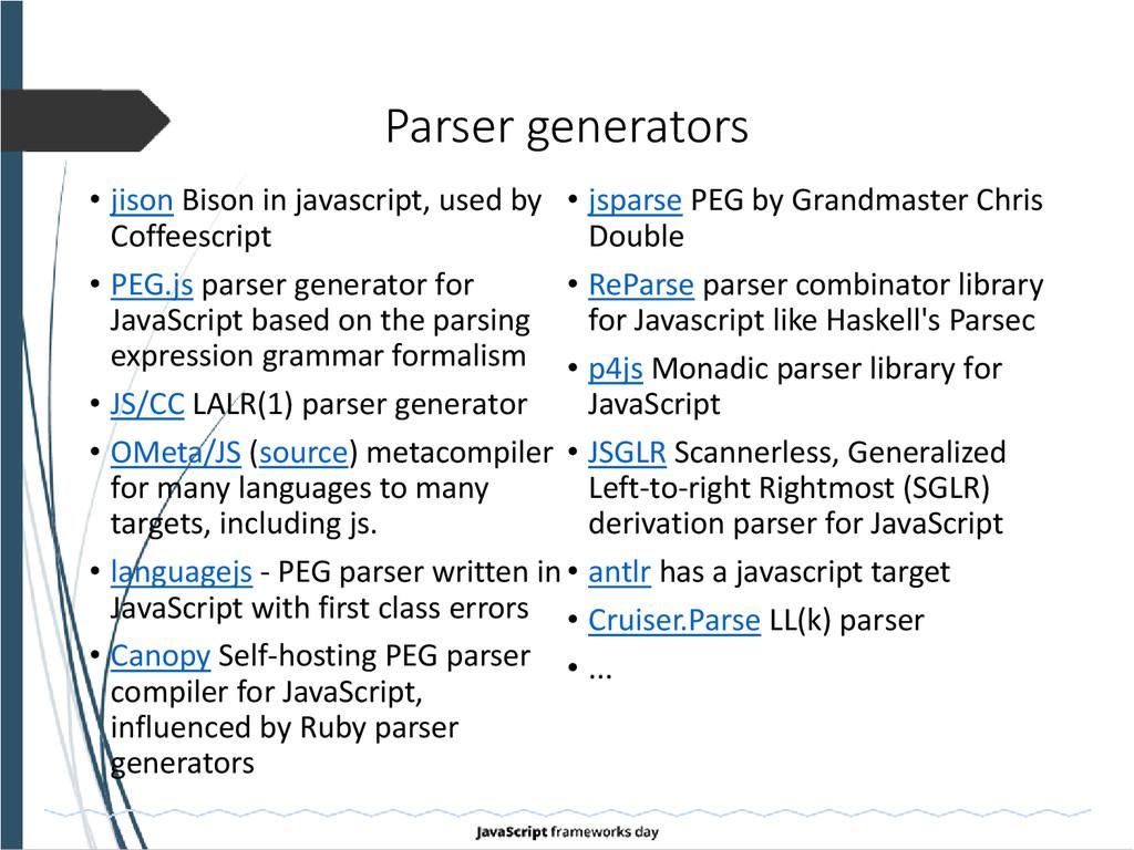 Parser generators • jison Bison in javascript, ...