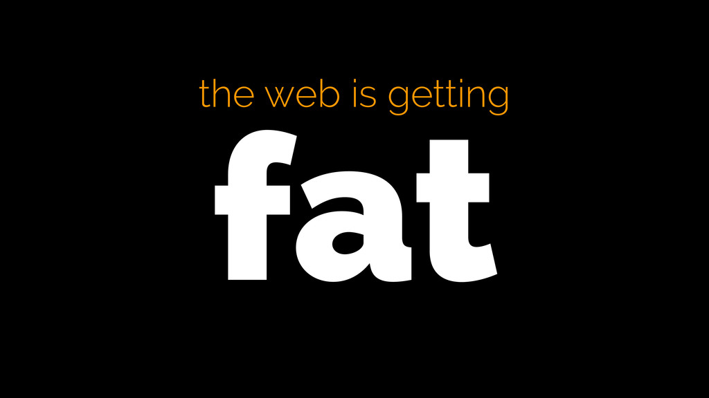 the web is getting fat