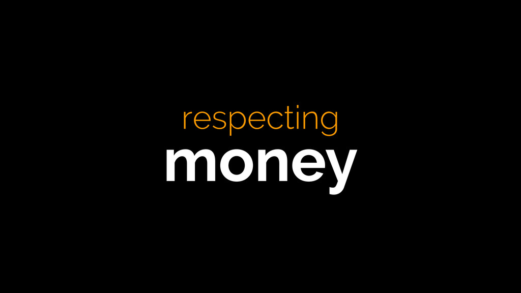 respecting money