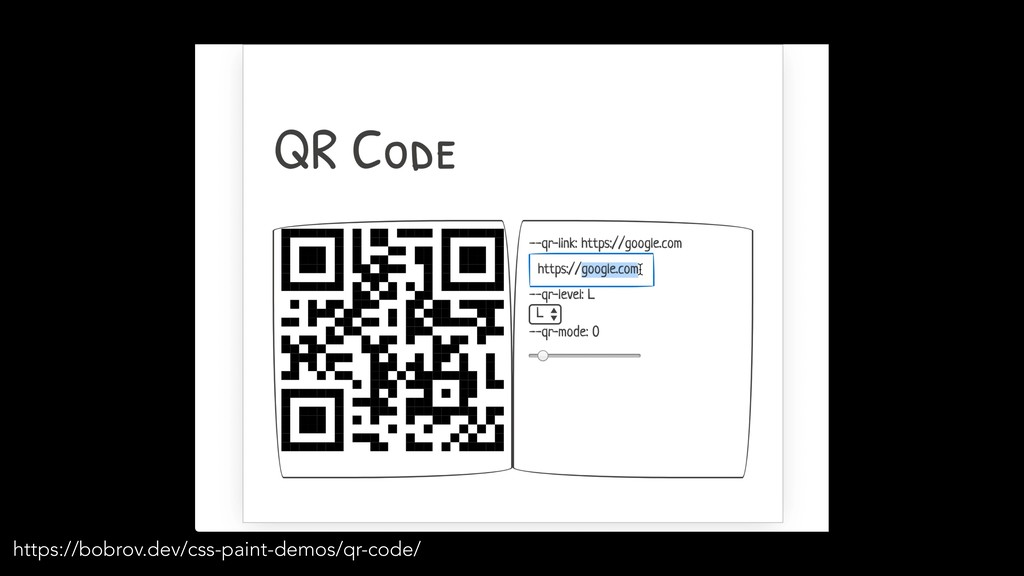 https://bobrov.dev/css-paint-demos/qr-code/