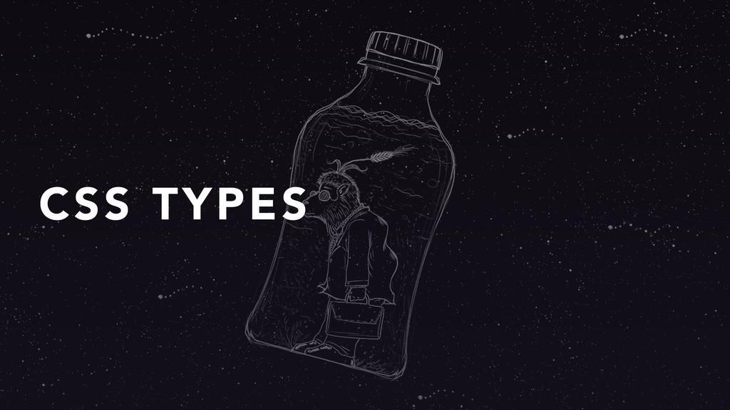 CSS TYPES