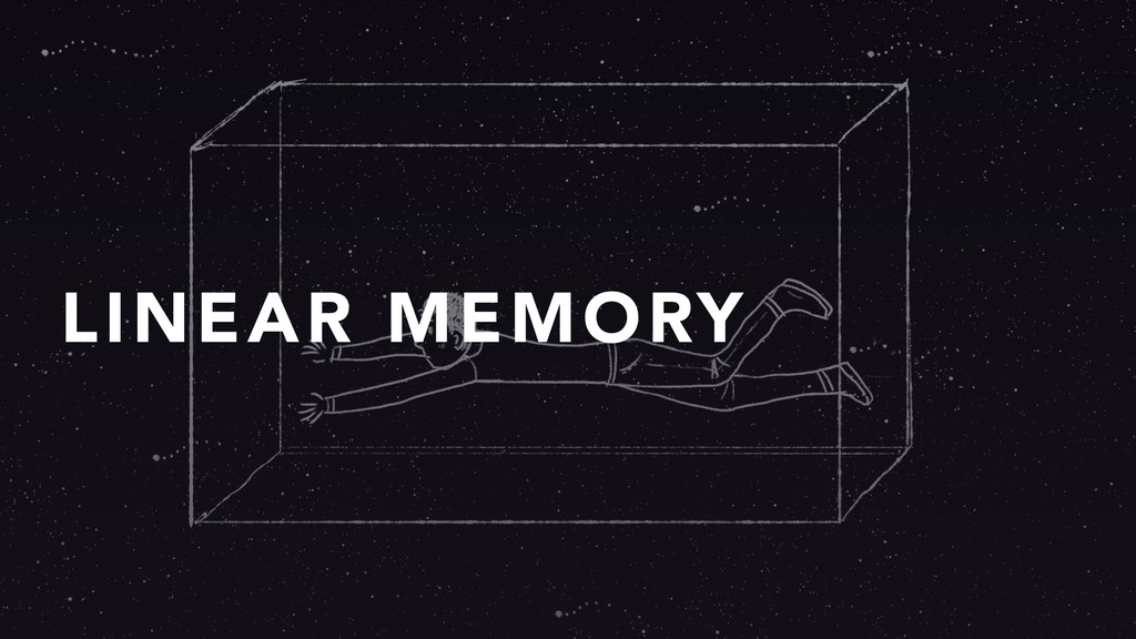LINEAR MEMORY