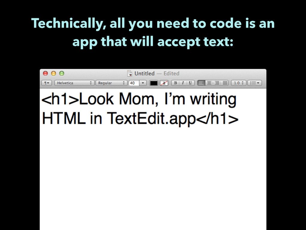 Technically, all you need to code is an app tha...