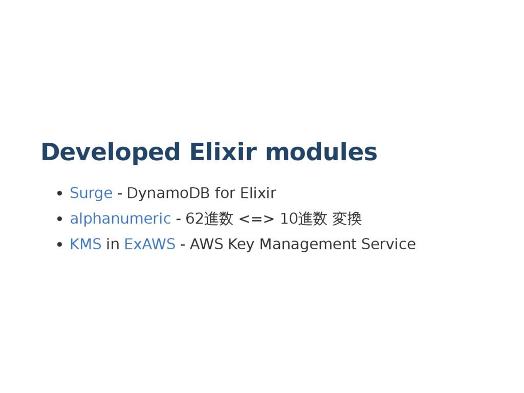 Developed Elixir modules Surge - DynamoDB for E...