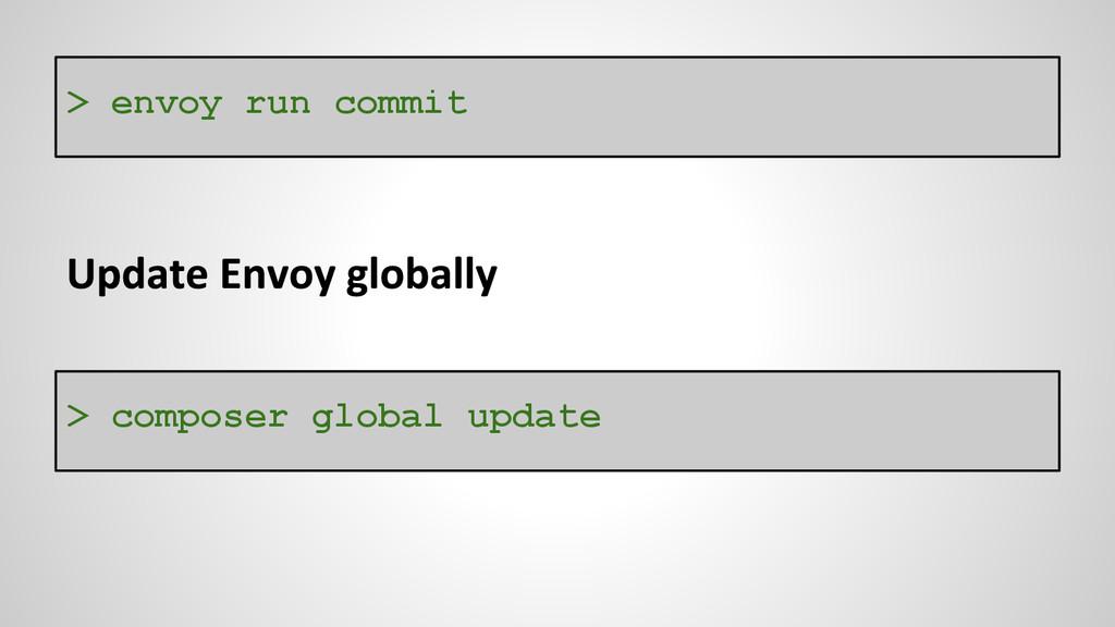 > envoy run commit > composer global update
