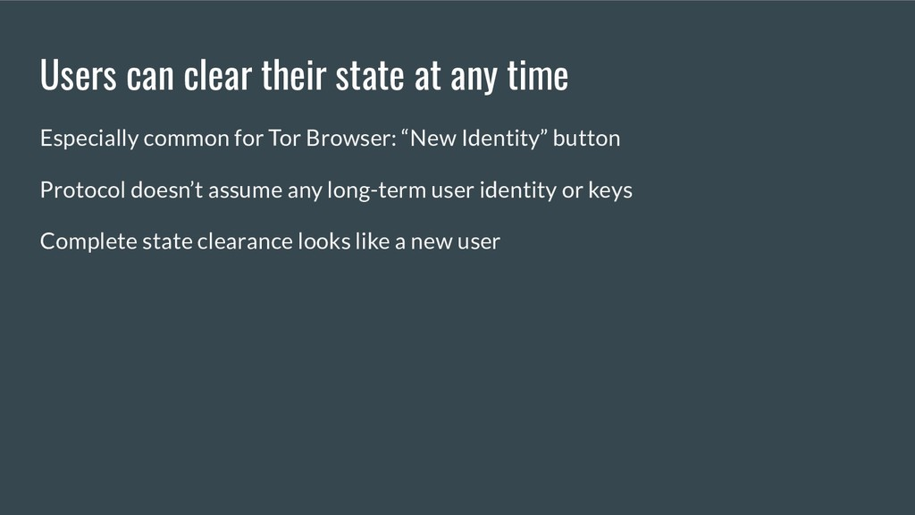 Users can clear their state at any time Especia...