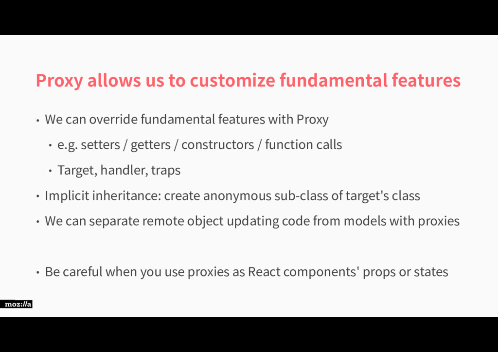 Proxy allows us to customize fundamental featur...