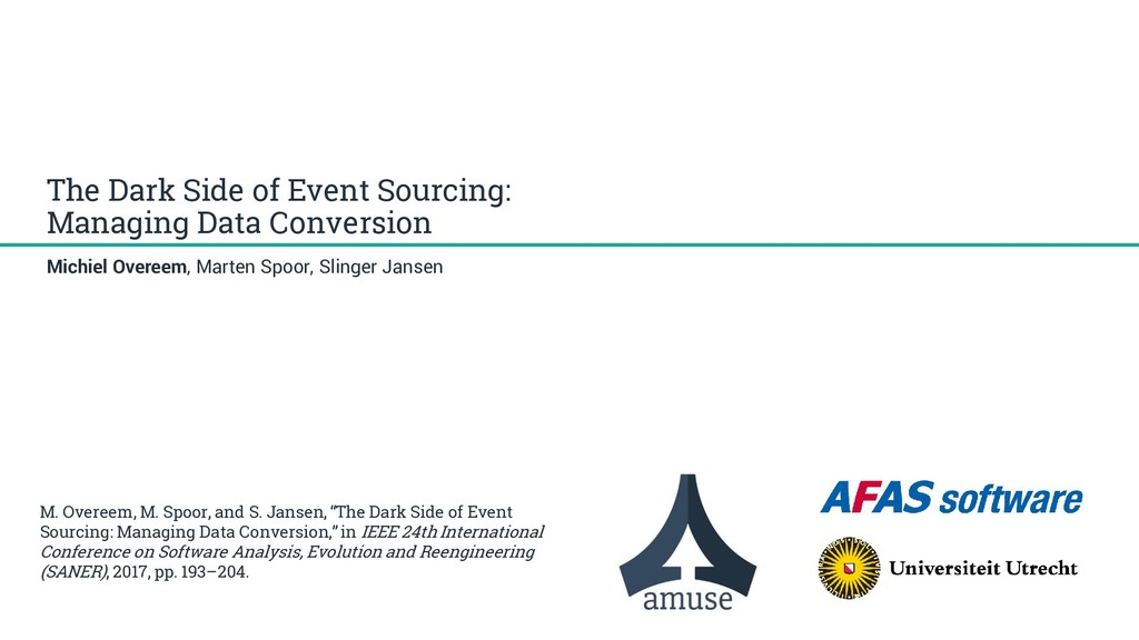 The Dark Side of Event Sourcing: Managing Data ...
