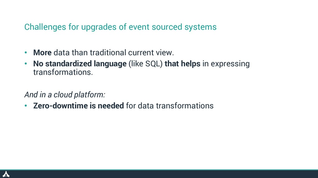 Challenges for upgrades of event sourced system...