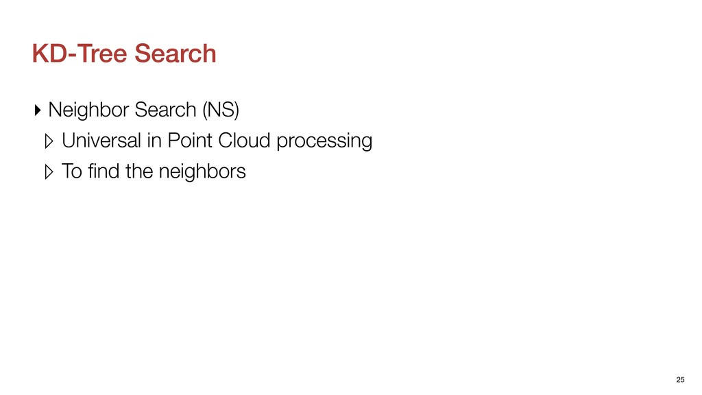 KD-Tree Search ▸ Neighbor Search (NS) ▹ Univers...