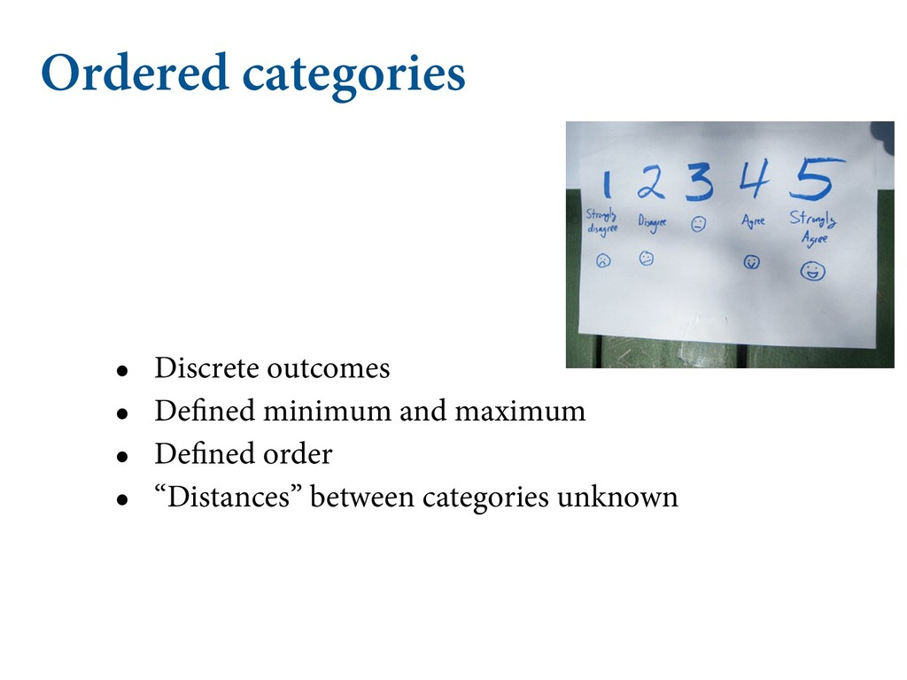 Ordered categories • Discrete outcomes • Define...