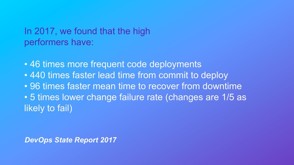 In 2017, we found that the high performers have...