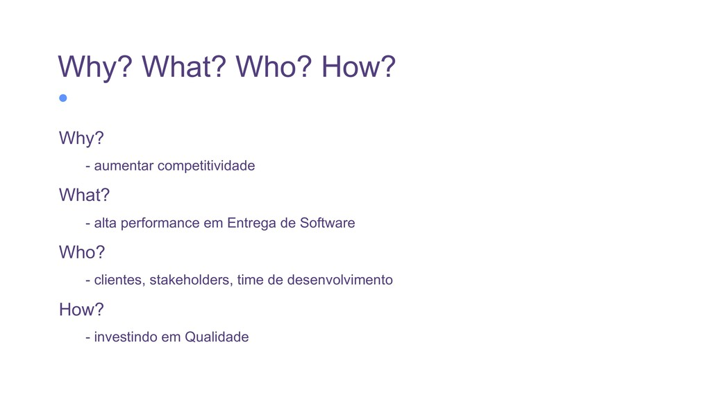Why? What? Who? How? Why? - aumentar competitiv...