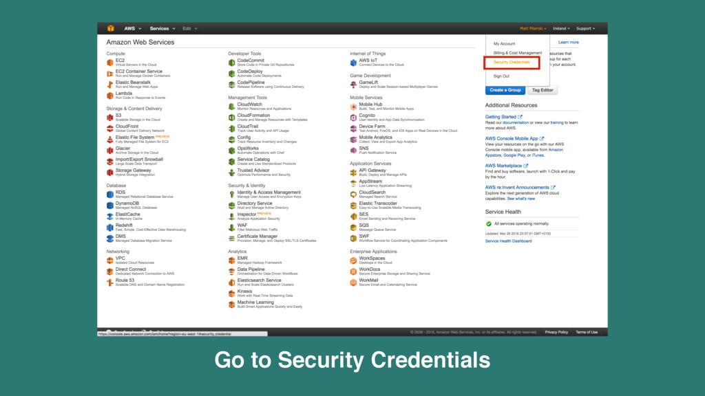 Go to Security Credentials