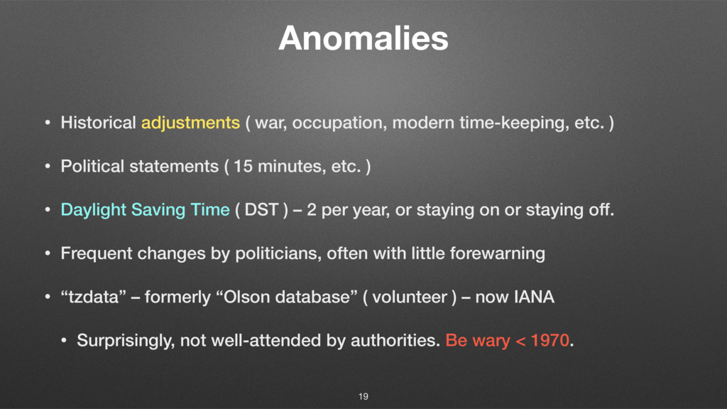 Anomalies • Historical adjustments ( war, occup...