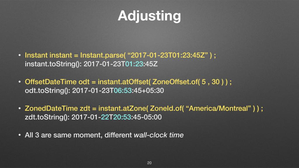 """Adjusting • Instant instant = Instant.parse( """"2..."""