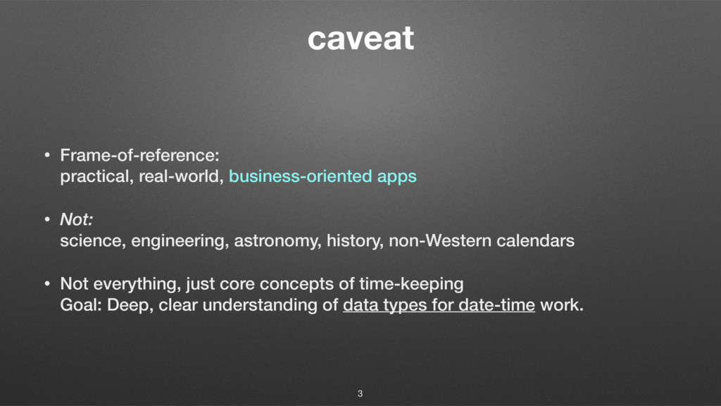 caveat • Frame-of-reference:  practical, real-...