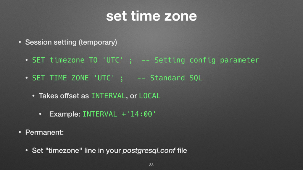 set time zone • Session setting (temporary) • S...