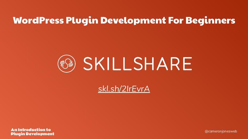 @cameronjonesweb An Introduction to Plugin Deve...