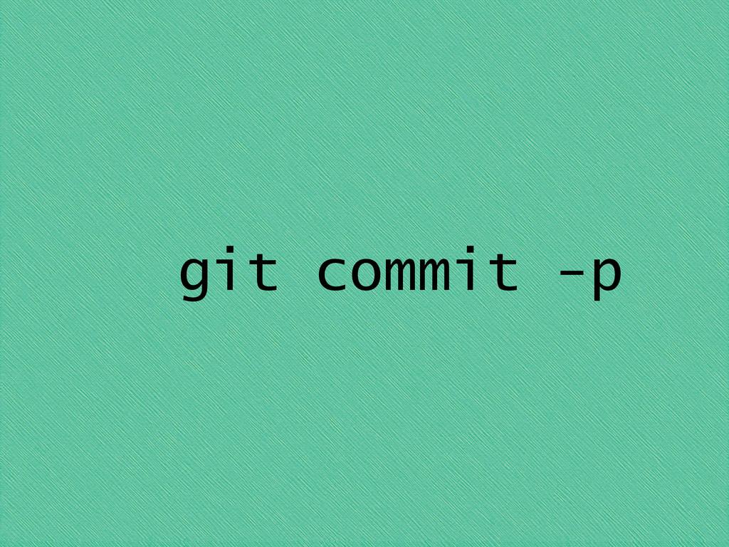 git commit -p