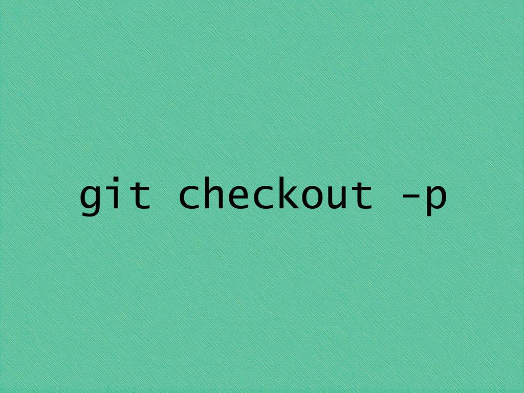git checkout -p