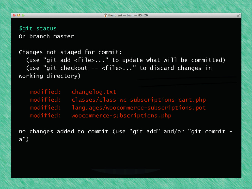 $git status On branch master ! Changes not stag...