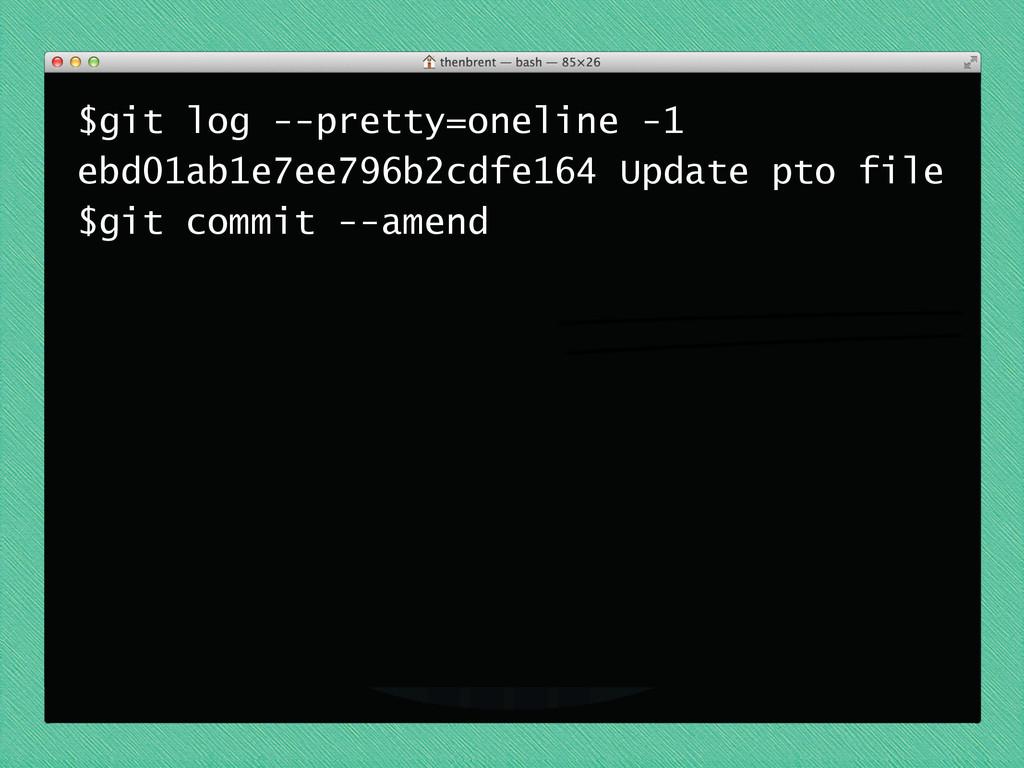 $git log --pretty=oneline -1 ebd01ab1e7ee796b2c...