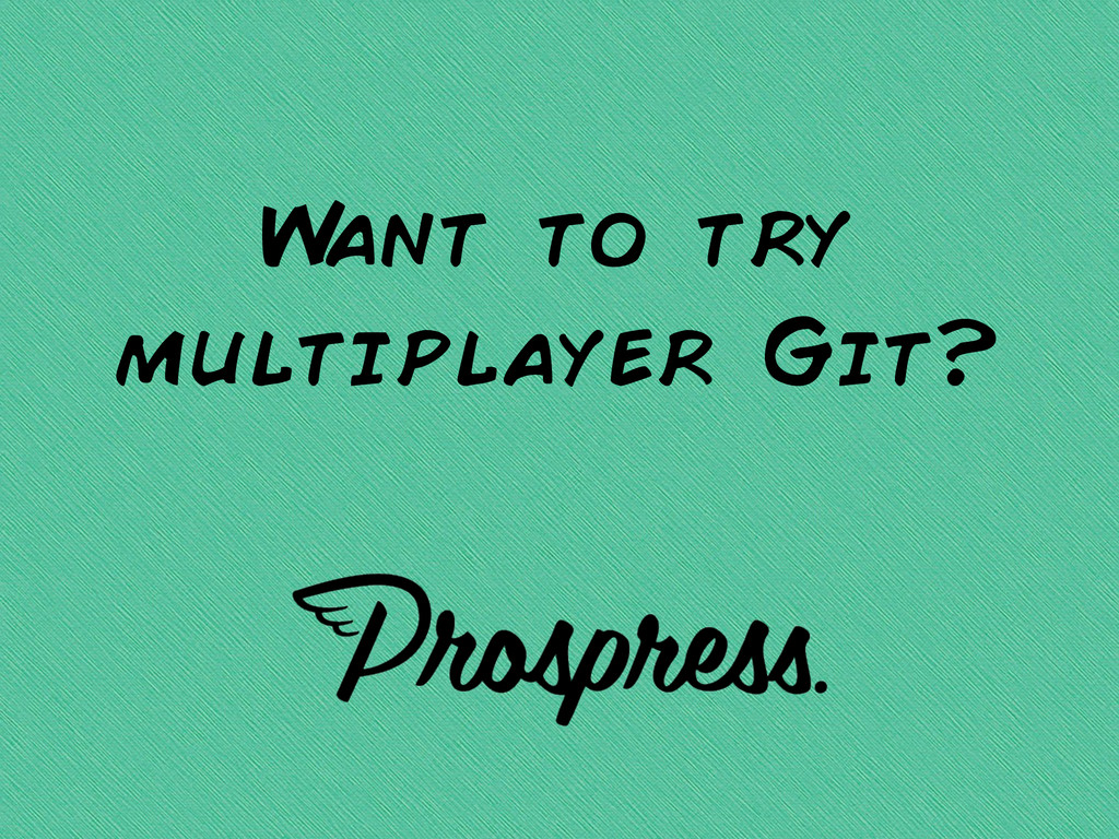 W ant to try multiplayer Git?