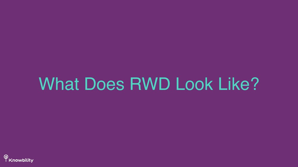 What Does RWD Look Like?