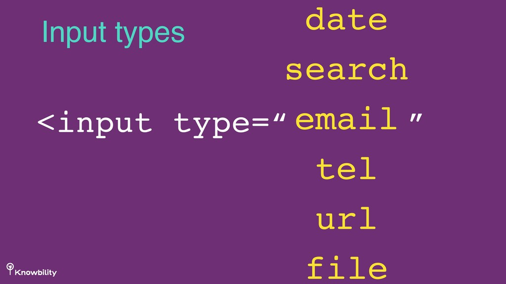 Input types date search email tel url file <inp...