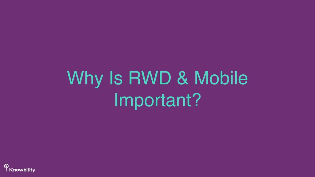 Why Is RWD & Mobile Important?