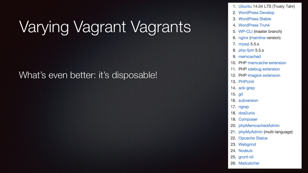 Varying Vagrant Vagrants What's even better: it...