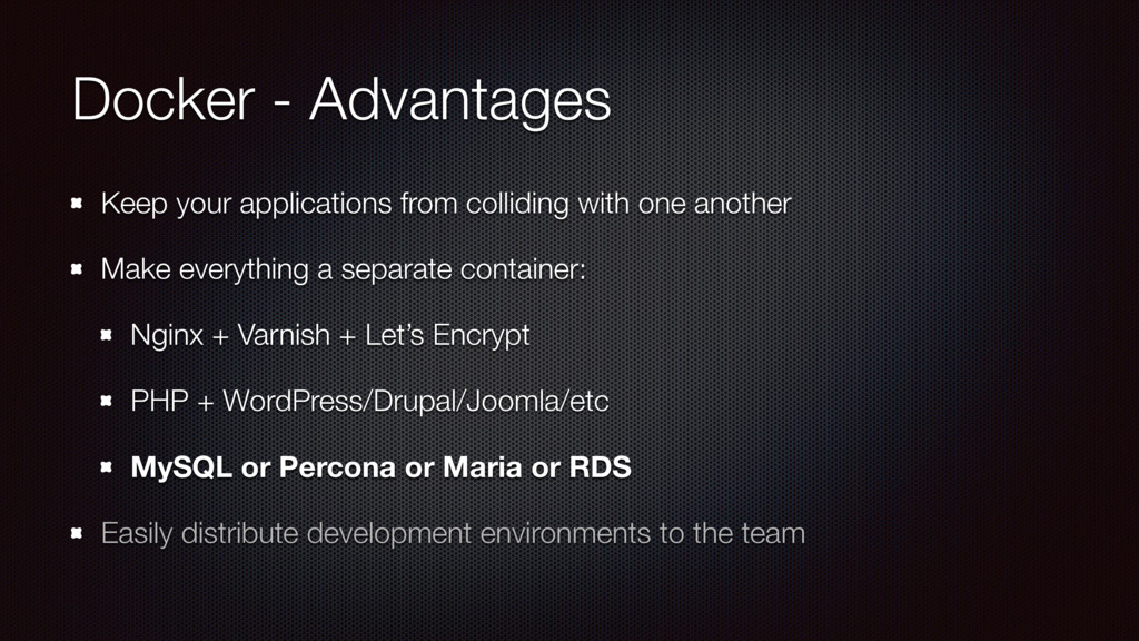 Docker - Advantages Keep your applications from...