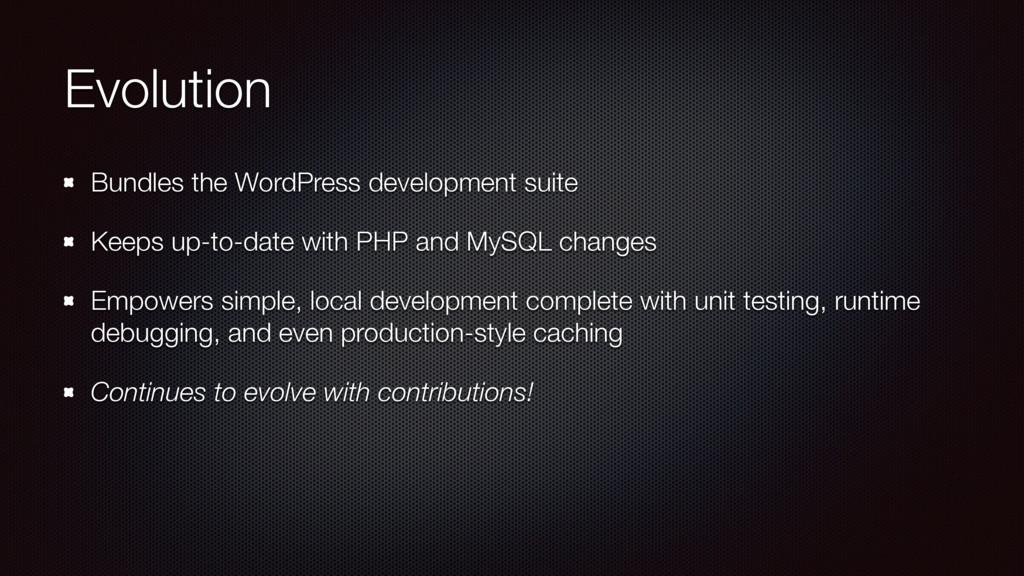 Evolution Bundles the WordPress development sui...