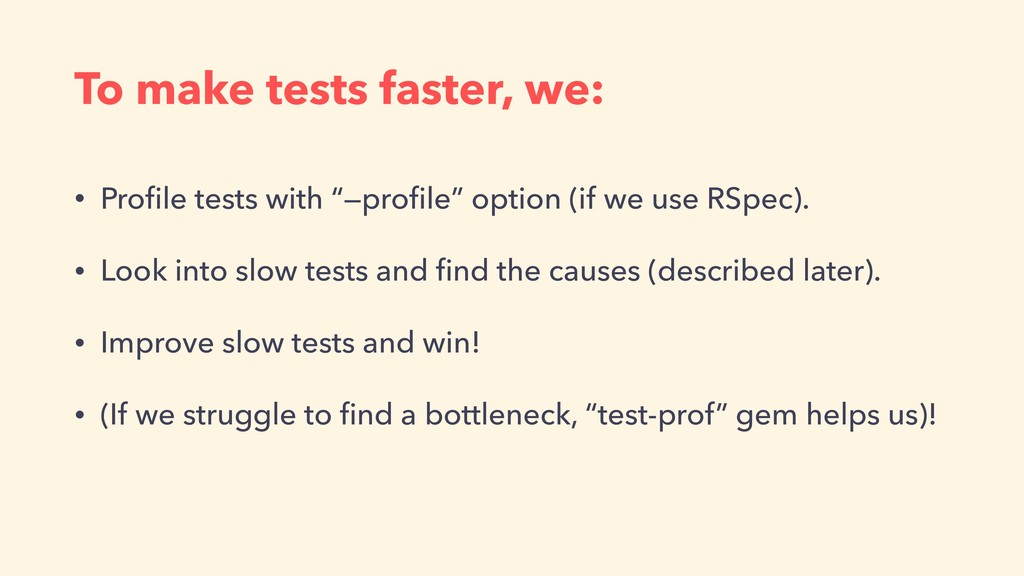 """To make tests faster, we: • Profile tests with """"..."""